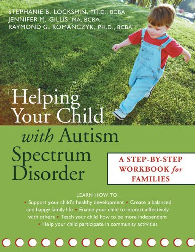 Helping Your Child with Autism Spectrum Disorder: A Step-By-Step Workbook for Families (Paperback):...