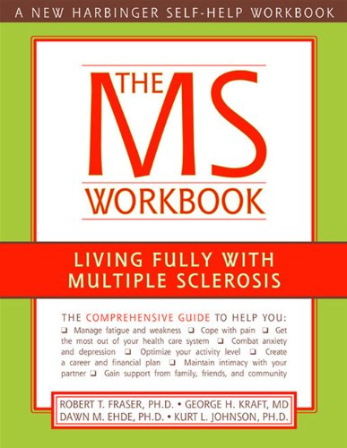 The MS Workbook : Living Fully with: Dawn M. Ehde;