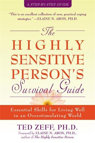 9781572243965: The Highly Sensitive Person's Survival Guide: Essential Skills for Living Well in an Overstimulating World (Step-By-Step Guides)