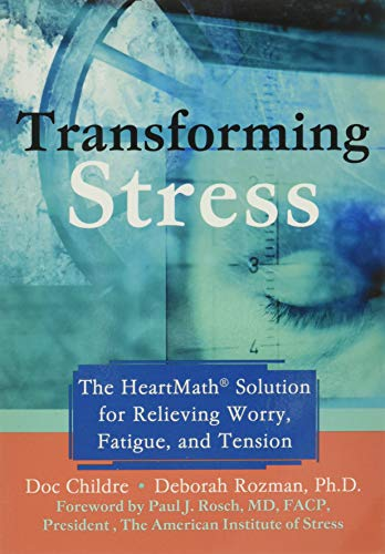 9781572243972: Transforming Stress: The Heartmath Solution for Relieving Worry, Fatigue, and Tension