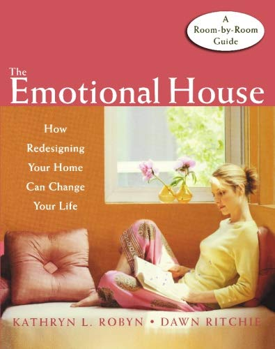 9781572244085: The Emotional House: How Redesigning Your Home Can Change Your Life