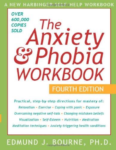 9781572244139: The Anxiety and Phobia Workbook (Anxiety & Phobia Workbook)