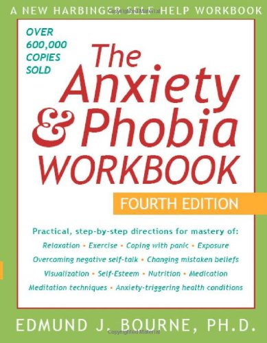 9781572244139: The Anxiety & Phobia Workbook, Fourth Edition