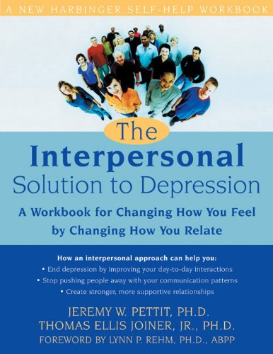 The Interpersonal Solution to Depression: A Workbook: Joiner Jr PhD,