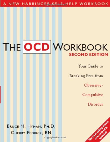 9781572244221: The OCD Workbook: Your Guide to Breaking Free from Obsessive-Compulsive Disorder