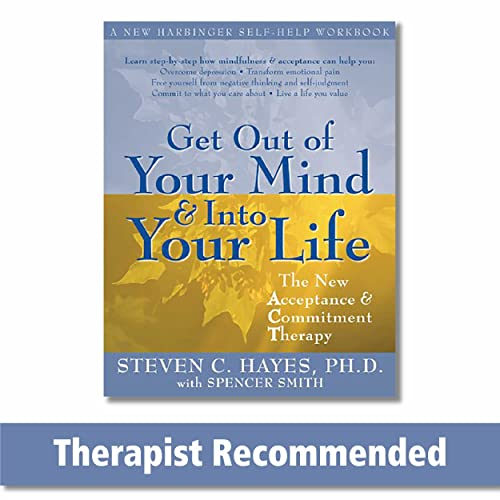 9781572244252: Get Out of Your Mind and Into Your Life: The New Acceptance and Commitment Therapy (A New Harbinger Self-Help Workbook)