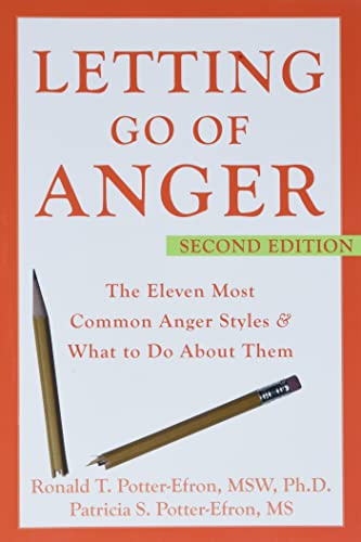Letting Go of Anger: The Eleven Most Common Anger Styles and What to Do About Them: Potter-Efron, ...