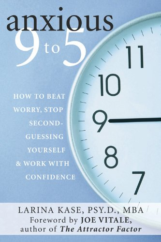 Anxious 9 to 5: How to Beat: Kase PsyD MBA,