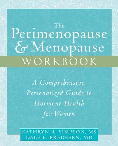 The Perimenopause & Menopause Workbook: A Comprehensive,: Kathryn R. Simpson;