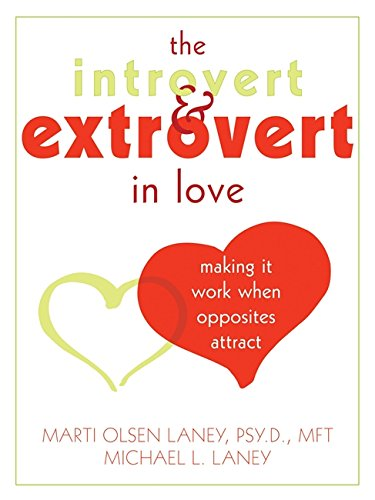 9781572244863: The Introvert and Extrovert in Love: Making It Work When Opposites Attract