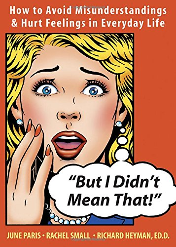 9781572244887: But I Didn't Mean That!: How to Avoid Misunderstandings And Hurt Feelings in Everyday Life