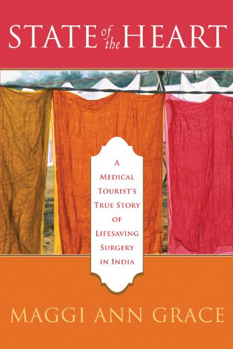 9781572244924: State of the Heart: A Medical Tourist's True Story of Lifesaving Surgery in India