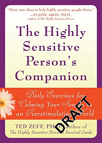 9781572244931: The Highly Sensitive Person's Companion: Daily Exercises for Calming Your Senses in an Overstimulating World