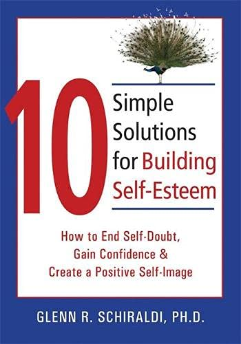 9781572244955: 10 Simple Solutions for Building Self-Esteem: How to End Self-Doubt, Gain Confidence, & Create a Positive Self-Image (The New Harbinger Ten Simple Solutions Series)