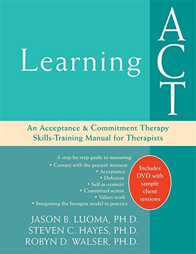 9781572244986: Learning ACT: An Acceptance & Commitment Therapy Skills-Training Manual for Therapists: An Acceptance and Commitment Therapy Skills Training Manual