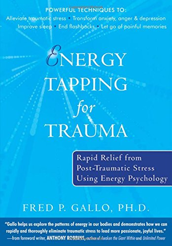 9781572245013: Energy Tapping for Trauma: Rapid Relief from Post-traumatic Stress Using Energy Psychology