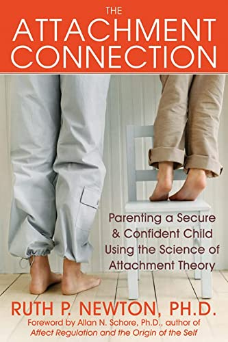 9781572245204: The Attachment Connection: Parenting a Secure and Confident Child Using the Science of Attachment Theory