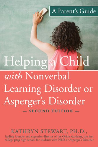 9781572245266: Helping a Child with Nonverbal Learning Disorder or Asperger's Disorder: A Parent's Guide