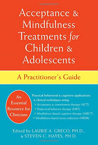 9781572245419: Acceptance & Mindfulness Treatments for Children & Adolescents: A Practitioner's Guide