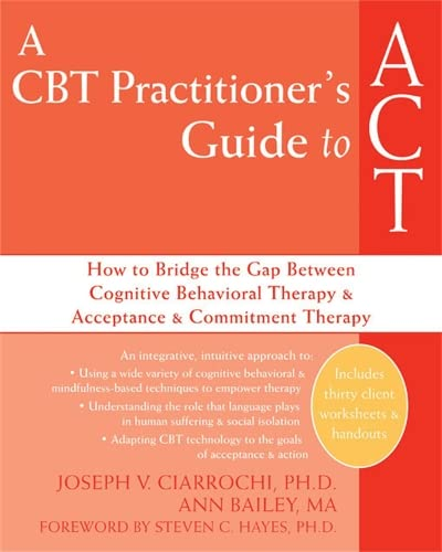 A CBT-Practitioner s Guide To Act: How: Anne Bailey