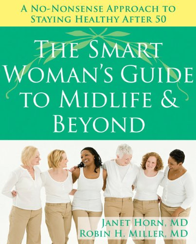 9781572245563: The Smart Woman's Guide to Midlife and Beyond: A No Nonsense Approach to Staying Healthy After 50