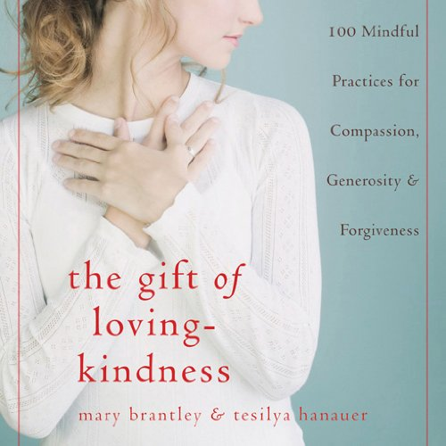 9781572245624: The Gift of Loving-Kindness: 100 Meditations on Compassion, Generosity, and Forgiveness