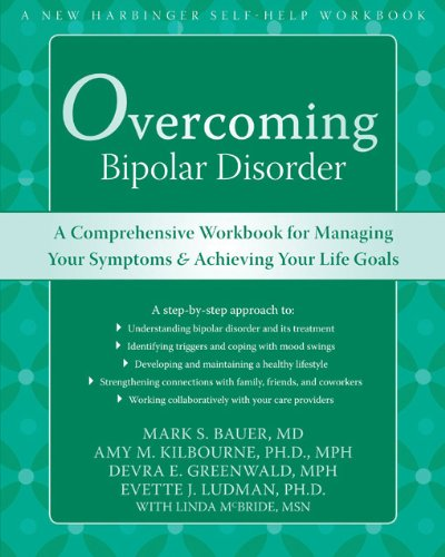 9781572245648: Overcoming Bipolar Disorder: A Comprehensive Workbook for Managing Your Symptoms & Achieving Your Life Goals: A Comprehensive Workbook for Managing ... Life Goals (New Harbinger Self-Help Workbook)