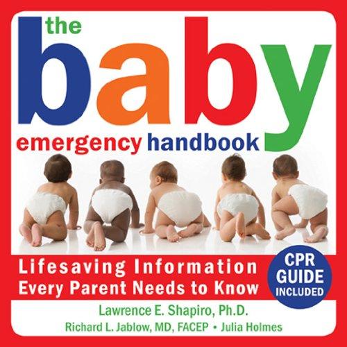 The Baby Emergency Handbook: Lifesaving Information Every: Lawrence E. Shapiro,