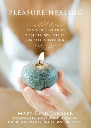 9781572245747: Pleasure Healing: Mindful Practices and Sacred Spa Rituals for Self-Nurturing