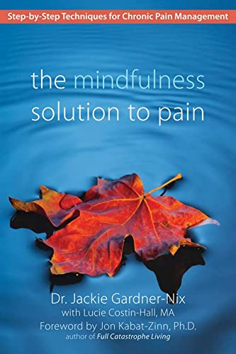9781572245815: The Mindfulness Solution to Pain: Step-by-Step Techniques for Chronic Pain Management