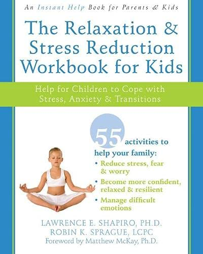 9781572245822: The Relaxation and Stress Reduction Workbook for Kids: Help for Children to Cope with Stress, Anxiety, and Transitions (Instant Help)