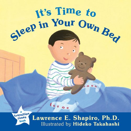It's Time to Sleep in Your Own: Lawrence E. Shapiro;