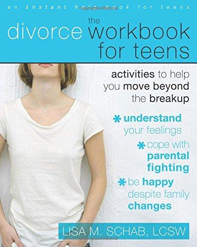 9781572245990: The Divorce Workbook for Teens: Activities to Help You Move Beyond the Breakup