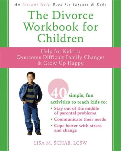 9781572246010: The Divorce Workbook for Children: Help for Kids to Overcome Difficult Family Changes and Grow Up Happy