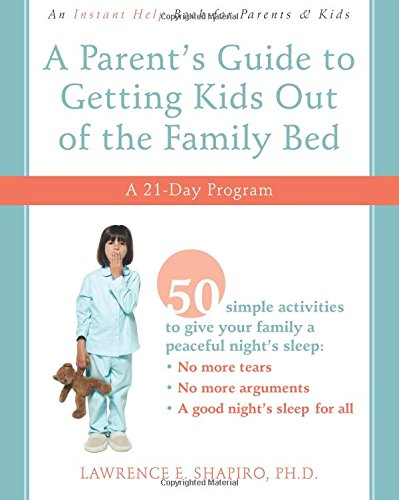 9781572246089: A Parent's Guide to Getting Kids Out of the Family Bed: A Twenty-One Day Program