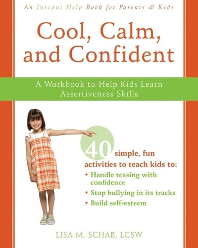 9781572246300: Cool, Calm, and Confident: A Workbook to Help Kids Learn Assertiveness Skills