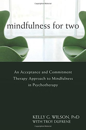 9781572246317: Mindfulness For Two: An Acceptance and Commitment Therapy Approach to Mindfulness in Psychotherapy