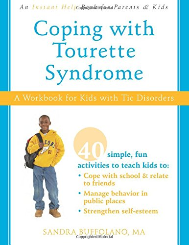 Coping with Tourette Syndrome: A Workbook for Kids with Tic Disorders: Sandra Buffolano MA