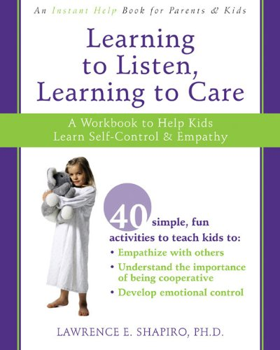 9781572246560: Learning to Listen, Learning to Care: A Workbook to Help Kids Learn Self-Control & Empathy