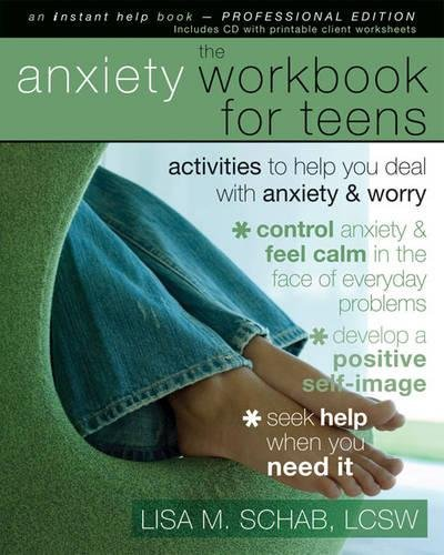9781572246614: The Anxiety Workbook For Teens: Activities to Help You Deal with Anxiety and Worry (An Instant Help Book for Teens)