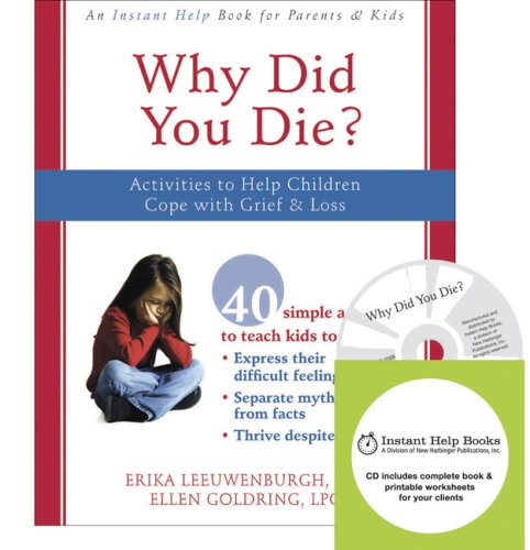 Why Did You Die?: Activities to Help Children Cope with Grief and Loss: Goldring LPC, Ellen, ...