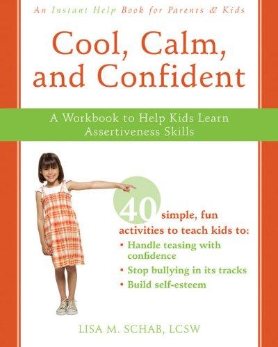 9781572246706: Cool, Calm, Confident: A Workbook to Help Kids Learn Assertiveness Skills