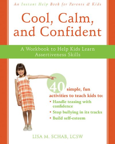 9781572246706: Cool, Calm, and Confident: A Workbook to Help Kids Learn Assertiveness Skills