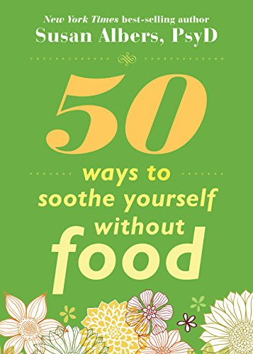 9781572246768: 50 Ways to Soothe Yourself Without Food