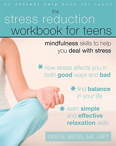 9781572246973: Stress Reduction Workbook for Teens: Mindfulness Skills to Help You Deal with Stress (Instant Help) (An Instant Help Book for Teens)