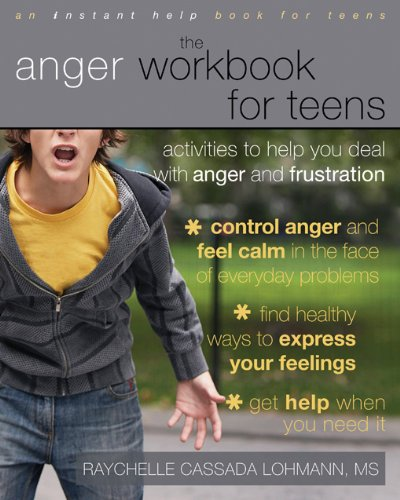 9781572246997: The Anger Workbook For Teens: Activities to Help You Deal With Anger and Frustration (An Instant Help Book for Teens)