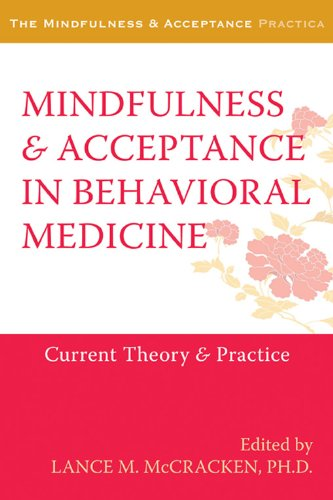 Mindfulness and Acceptance in Behavioral Medicine: Current: Context Press