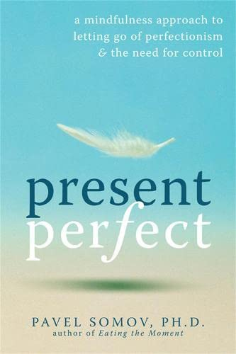 Present Perfect: A Mindfulness Approach to Letting