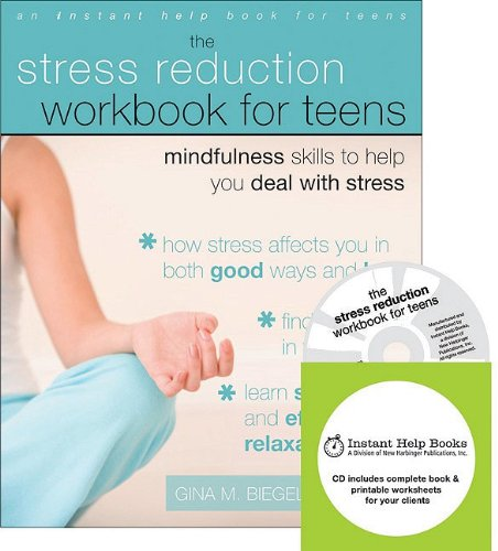 9781572247611: The Stress Reduction Workbook for Teens: Mindfulness Skills to Help You Deal With Stress