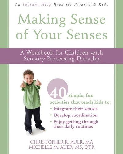 9781572248366: Making Sense of Your Senses: A Workbook for Children with Sensory Processing Disorder (Instant Help Book for Parents & Kids)
